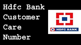 Hdfc Bank Customer Care Number | Hdfc Bank Customer Care Number Toll Free |