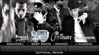 regalame una noche Arcangel J Alvarez  ft Baby Rasta y Gringo  (dJ tato)(djs ica)