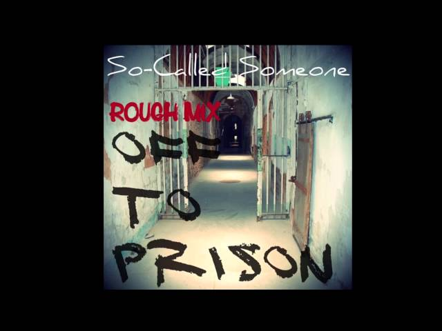 Off to Prison (Rough Mix)