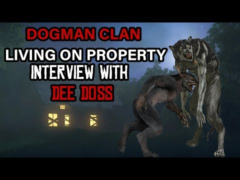 """Dogman Clan Living on Property"" + Dogman Theory w/ Dee Doss"