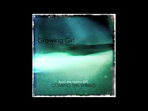"""""""Growing Girl""""- By Corey Snipes"""