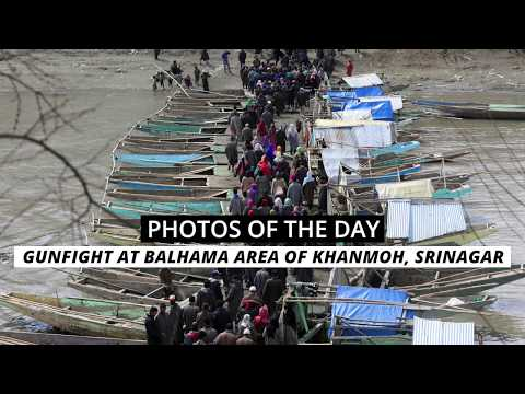 Photos Of The Day: Gunfight At Balhama Area Of Khanmoh In Outskirts Of Srinagar City