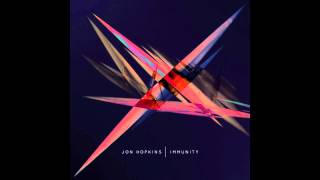 Jon Hopkins - We Disappear [Immunity]