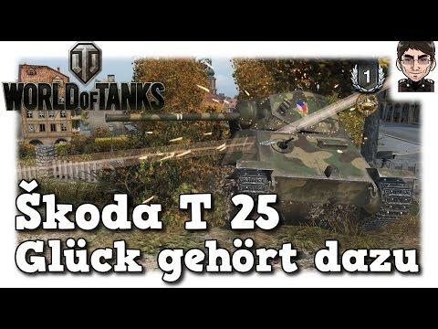 World of Tanks - Škoda T 25, Glück gehört dazu [deutsch   live   gameplay]