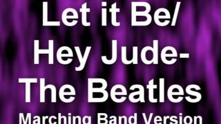 Let It Be/ Hey Jude- The Beatles, Marching Band