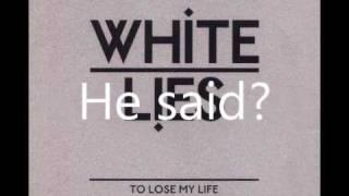 White Lies - To lose my life (Lyrics)
