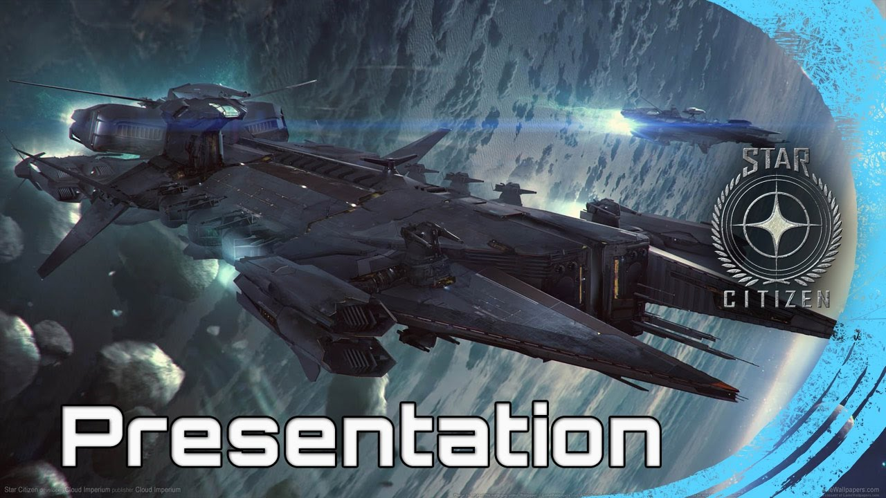 Star Citizen - PRESENTATION