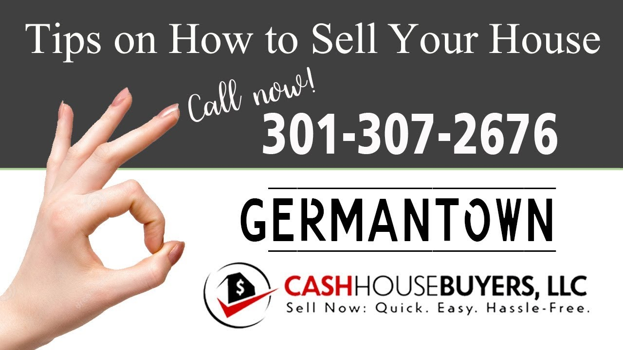 Tips Sell House Fast Germantown   Call 301 307 2676   We Buy Houses
