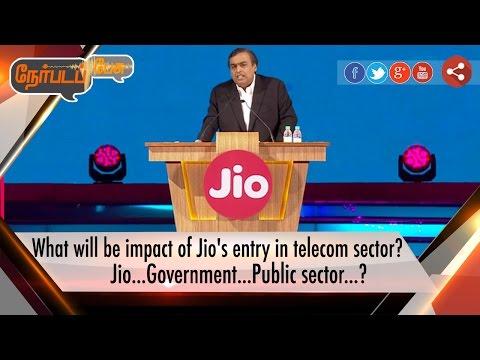 Nerpada Pesu: What will be impact of Jio's entry in telecom sector? (10/09/16)   Puthiyathalaimurai