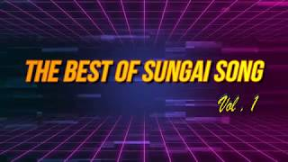 The Best Of Sungai Song Vol 1
