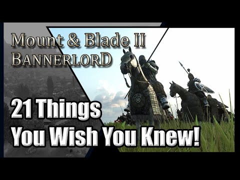 Bannerlord: 21 Things You Wish You Knew! Mount and Blade 2 Tips!