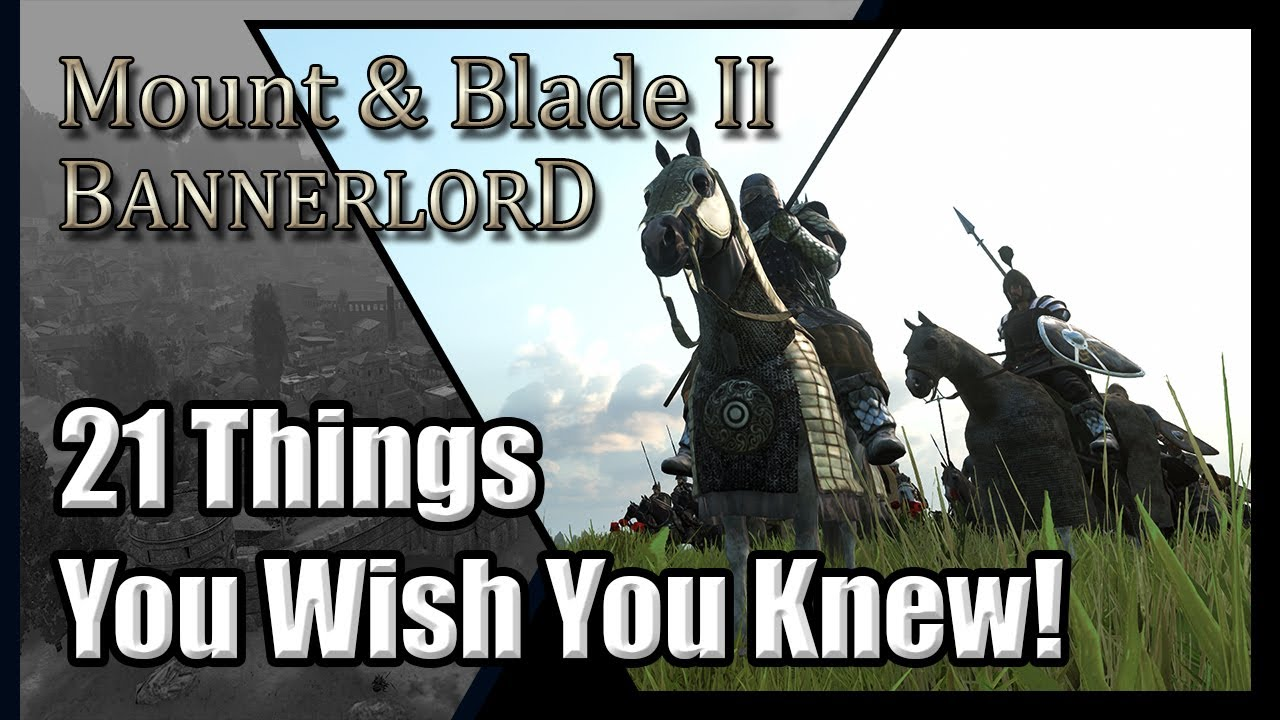 Download Bannerlord: 21 Things You Wish You Knew! Mount and Blade 2 Tips!