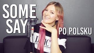 SOME SAY - Nea POLSKA WERSJA | PO POLSKU | POLISH VERSION by Kasia Staszewska
