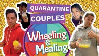 Wheeling & Mealing Episode 1: Quarantine Couples