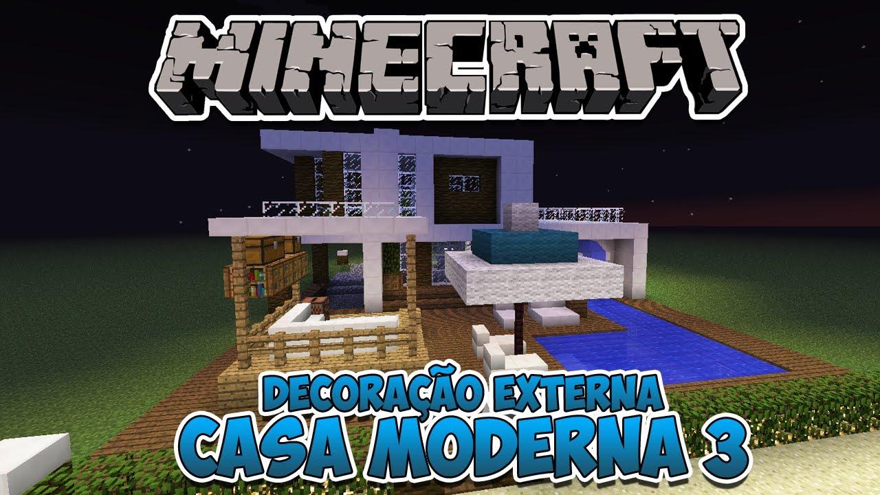 Minecraft decora o externa da casa moderna 3 youtube for Casa moderna en xkekos