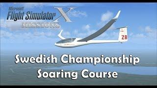 FSX/Flight Simulator X Missions: Swedish Championship Soaring Course (47:06.9)