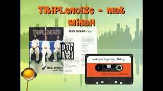 TRIPLENOIZE - MAK MINAH