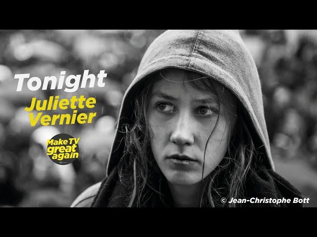MAKE TV GREAT AGAIN e2 - Tonight Juliette Vernier