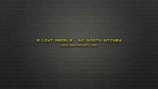 A Lost People Big Booty Bitches Leleu Soundfix HD