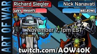 Knights of Titan versus Nickrons: Richard Siegler (Grey Knights) vs Nick Nanavati (Necrons)!