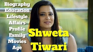 Shweta Tiwari Biography | Age | Family | Affairs | Lifestyle and Profile