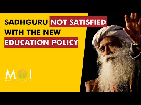 Sadhguru Shares His Opinion About India's New Education Policy 2020 | Mystics Of India