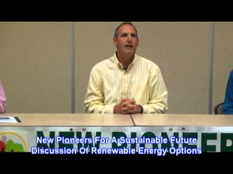 New Pioneers Forum on Renewable Energy Alternatives 10 2013 Part One
