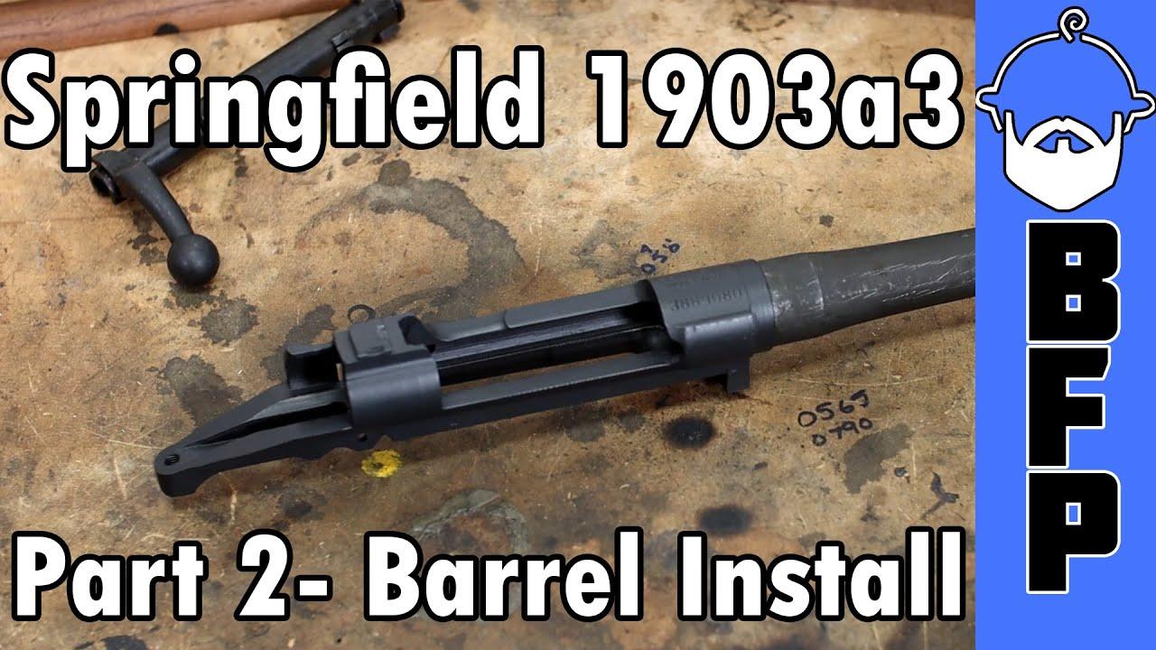 1903a3 Build- Part 2- Barrel Install