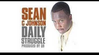 Repeat youtube video Sean C Johnson - Daily Struggle (prod. by QB)