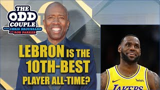 Chris Brousard & Rob Parker - Kenny Smtih Says LeBron James is the 10 Best Player All-Time