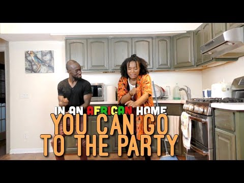 In An African Home: You Can Go To The Party