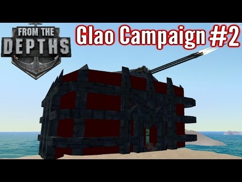 From The Depths | Part 2 | Doombox Defence Tower!| Glao Campaign Gameplay