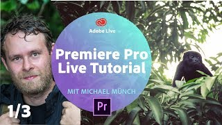 Premiere Pro Live Tutorial / mit Michael Münch - Adobe Live 1/3