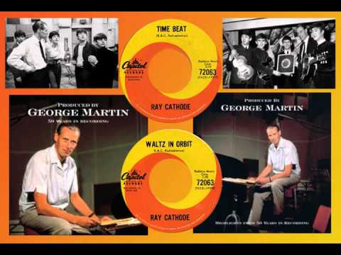 RAY CATHODE (George Martin) - Time Beat & Waltz in Orbit (1962)