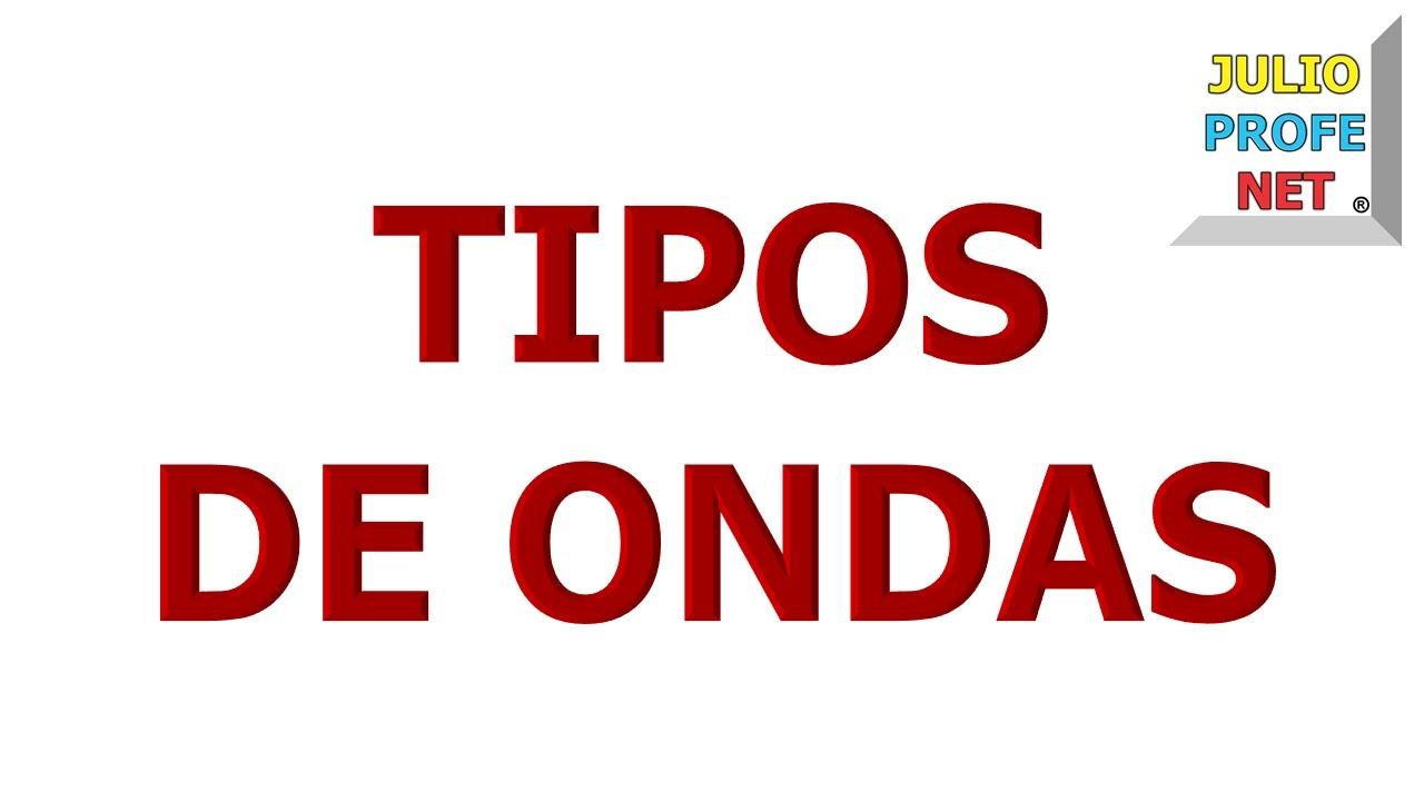 132. TIPOS DE ONDAS