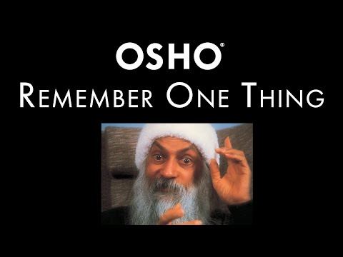 OSHO: Remember One Thing
