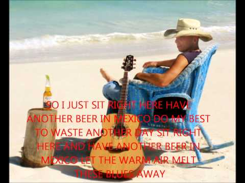 BEER IN MEXICO KENNY CHESNEY