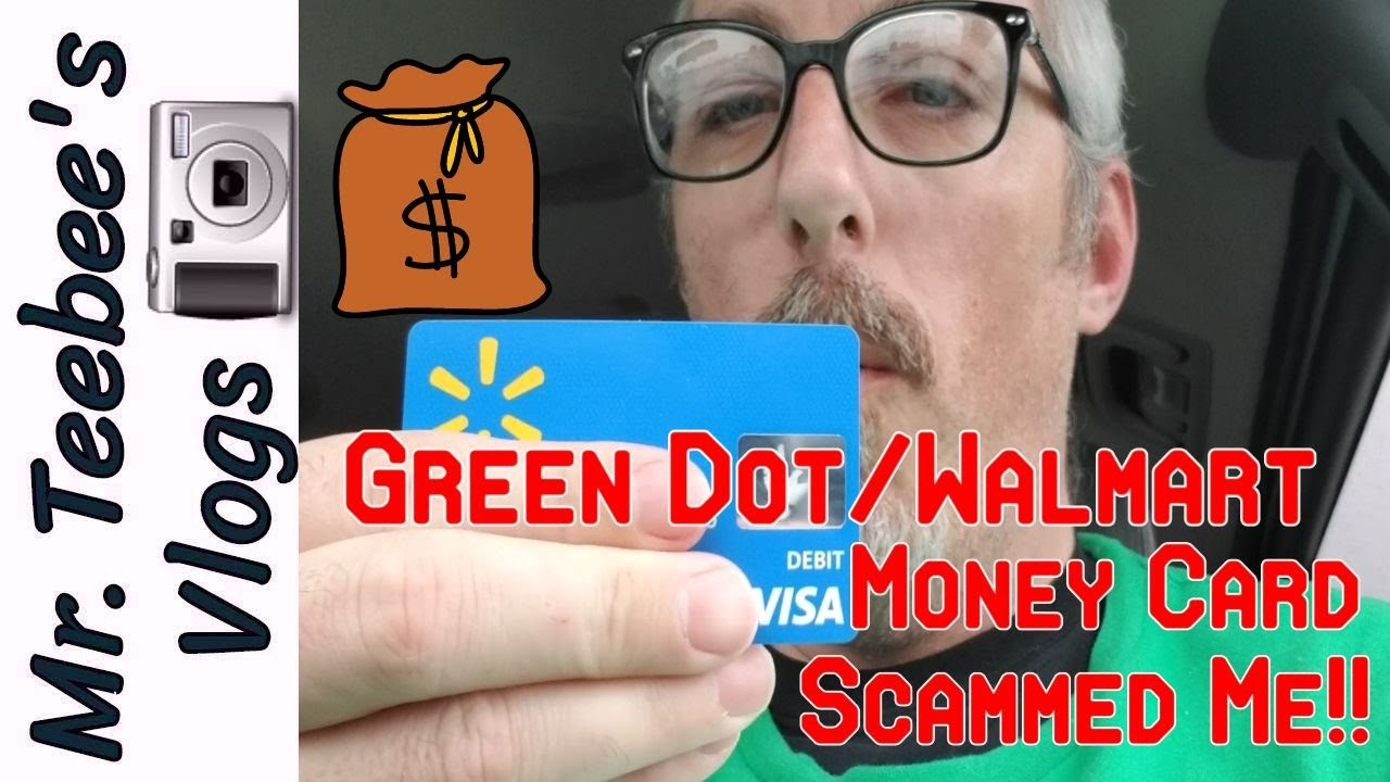 green dot walmart money card scammed me - Visa Money Card