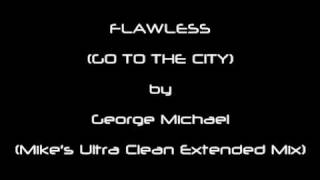 FLAWLESS (GO TO THE CITY) by George Michael (Mike