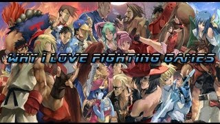 Why I Love Fighting Games