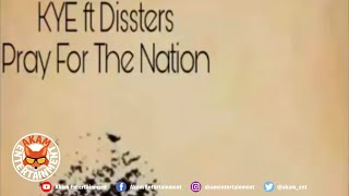 Kye Ft. Dissters - Pray For The Notion - August 2020