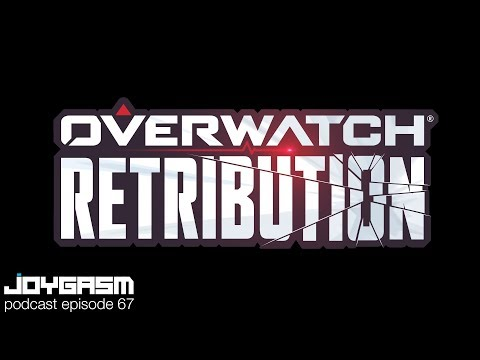 Joygasm Podcast Ep. 67: Overwatch Retribution, Solo A Star Wars Story New Trailer, God Of War & More