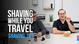 How To Shave While You Travel? Shaving 101