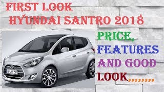 2018 Hyundai Santro first look review   Starts 3.5 Lakh  Unveiled Ahead of Launch
