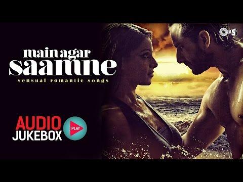 main-agar-saamne---sensual-bollywood-romantic-songs-i-audio-jukebox