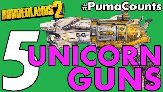 top 5 unicorn and impossible guns and weapons in borderlands 2 pumacounts
