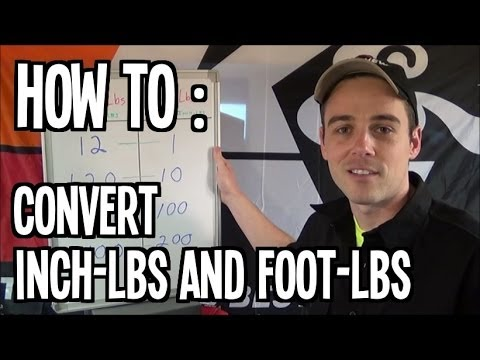 How To : Convert Inch-lbs & Foot-lbs