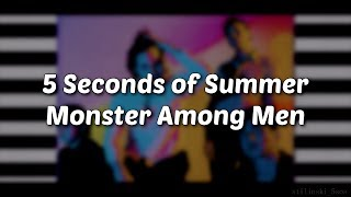 5 Seconds of Summer – Monster Among Men (Lyrics)