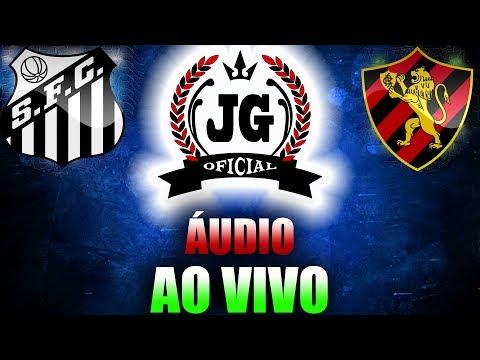 🔴 Santos x Sport Recife AO VIVO (ÁUDIO) [CanalJGEsportes]