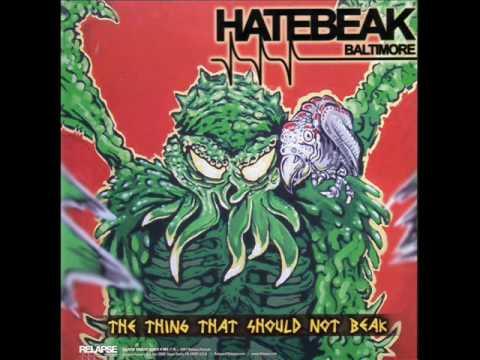 Hatebeak - The Thing That Should Not Beak